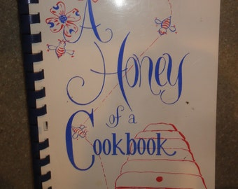 "Vintage 1972 Soft Cover Cookbook Titled ""A Honey of a Cookbook"""
