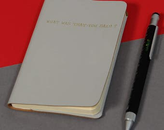 Leather pocket notebook - 'What was that you said?'
