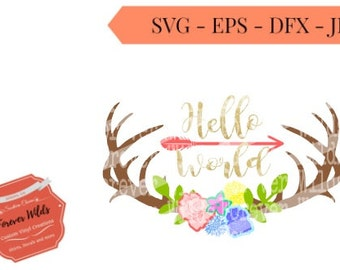 Hello world SVG - Deer Antler Monogram SVG - new baby svg - floral svg - svg files - cricut files -silhouette files - cutting files