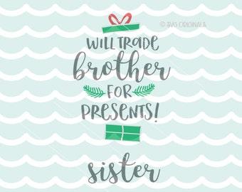 Will Trade Brother For Presents SVG Cricut Explore & more. Cut or Print. Will Trade Sister For Presents Christmas Santa Bow Siblings Fun SVG