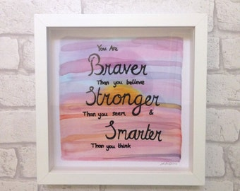 You are braver than you believe, Stronger than you seem, Smarter than you think Quote Art ~ Inspirational Wall Art, Motivational Home Decor