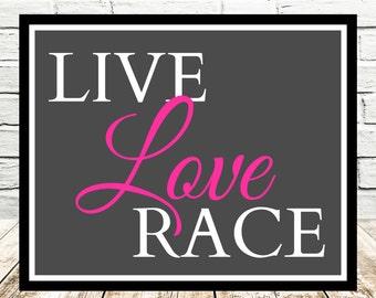Live Love Race, 8 x 10, Instant Download