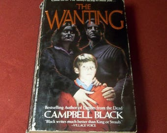 Campbell Black Horror Paperback Book THE WANTING Evil Boy Child in style of Stephen King or Peter Straub