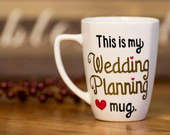 This Is My Wedding Planning Mug Coffee Mug   Hand-Designed Mug   Personalize   Made to Order
