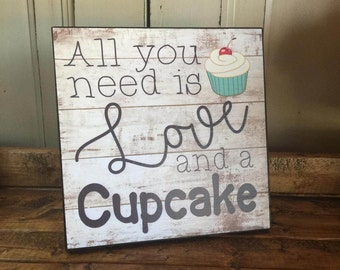 Wedding Sign, 10x10 Sign, All you need is love and a cupcake, Bridal Shower Decor, Wedding Decor