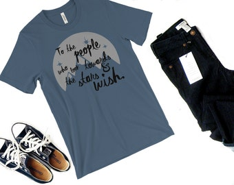 Look Towards the Stars and Wish Shirt- A Court of Mist and Fury shirt, A Court of Thorns and Roses, Rhysand, Feyre, book shirt, Sarah J Maas