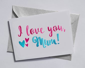 I love you mum Mothers Day Greetings Card