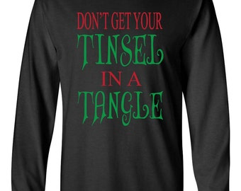 Don't Get your Tinsel in a Tangle Christmas long sleeve shirt. Christmas Long sleeve shirt. Southern T-shirt. Southern Element Apparel