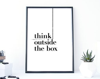 Poster -Think outside the box,Quote,Inspirational,Gift Idea,Typography Poster,quote,Thinking print, motivational art, motto
