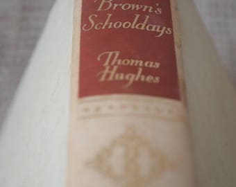Tom Brown's Schooldays. Thomas Hughes. A Vintage Hardback Book. Published by Thomas Nelson and Sons LTD