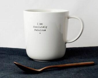 """""""I AM ABSOLUTELY FABULOUS"""" mug"""