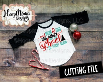 And Mom And Dad Can Hardly Wait For School To Start Again - Christmas SVG DXF eps and png Files ...