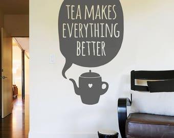 Tea Makes Everything Better Wall Sticker Decal Art