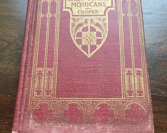 Vintage Book The Last of the Mohicans - Book Is a Historical Novel by James Fenimore Cooper 1923 - Free Shipping