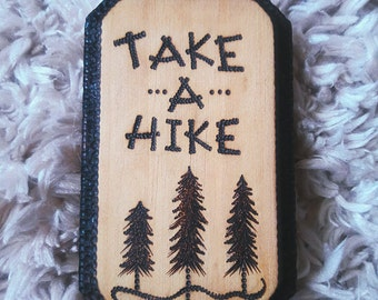 TAKE A HIKE // handlettered woodburned handcrafted wooden plaque wall decor rustic natural boho cabin forest trees wilderness pyrography