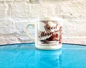 1980's GOOD MORNING Sunrise Mug / sepia / Brown and tan / Positive Happy Mug / Cheerful / Mountain Colorado West / 1970s 70s 80s Outside Art