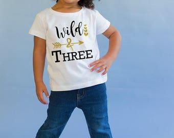 Wild and Three- 3rd Birthday Shirt - 3 Birthday Gift - 3 Birthday Outfit - Three Birthday Shirt - 3rd Birthday Top - Glitter Birthday Shirt