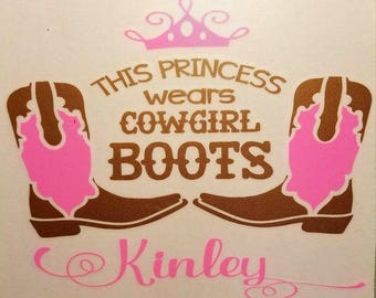 This Princess Wears Cowgirl Boots - Princess Decal - Cowgirl Boots - Girls Name Decal - Little Girl Decal - Girls Room Decor - Girls Boots
