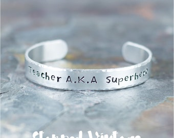 Hand Stamped Bracelet - Teacher A.K.A Superhero - Hand Stamped Jewelry - Gift for Teacher - Personalized Cuff - Expressions Bracelets Mantra