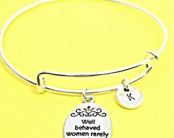 Well behaved woman rarely make history bracelet, behaved woman charm, quote jewelry, rebel woman, personalized, custom, funny gift for her