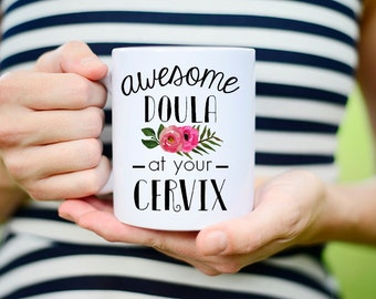 Awesome Doula At Your Cervix, Midwife At Your Cervix Mug, Funny At Your Cervix Mug, Funny Doula Mug, Midwife Mug, Doula at your cervix