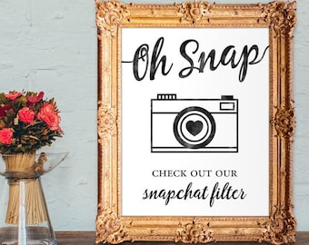 Wedding snapchat filter sign - oh snap check out our snapchat filter - snapchat wedding sign - PRINTABLE 8x10 - 5x7