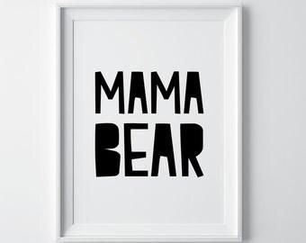 Mama bear, Mama bear print, mama bear gift, mothers day gift, mothers day decor, instant download, nursery decor, printable art, mom gift