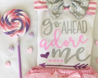 Go ahead adore me(silver)/ valentines outfit/ baby girl onesie/ sweet sparkle