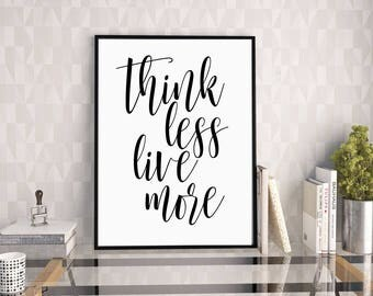 Think Less Live More, Typography Print, Typography Quote, Motivational Print, Wisdom Quote, Quote Print, Positive Quote, Digital Print