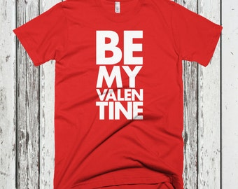 Be My Valentine - Cute Valentine's Day Conversation Hearts Shirt - Gift For Valentines Day - Funny Saying T-Shirt