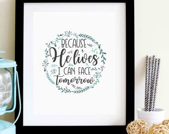 Because He Lives I Can Face Tomorrow Typography Print, Christian Gift, Song Print, Baptism Christening Gift - 8x10 Wall Print