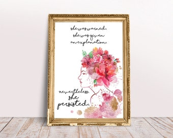 She was warned. She was given an explanation. Nevertheless, she persisted Inspirational Quote Elizabeth Warren Print