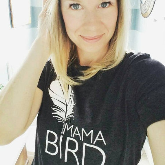 MAMA BIRD, Mama Bird Tshirt, Mama Bird, Mama Bird Tee, Mama Bird Tees, Mama Bird Shirt, Mama Bird Tshirt, Mama Bird, Mama Bird
