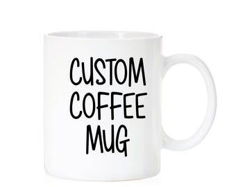 Custom Coffee Mug | Personalized Mug | Custom Gift | Coffee Mug | Personalized Gift | Customized Mug | Custom Saying | Personalized Saying