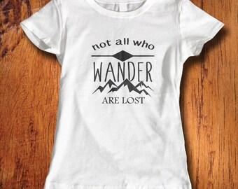 Women's Tshirt Not All Who Wander are Lost shirt adventure shirt travel top wanderer shirt wanderlust shirt  outdoor shirtChristmas Gift
