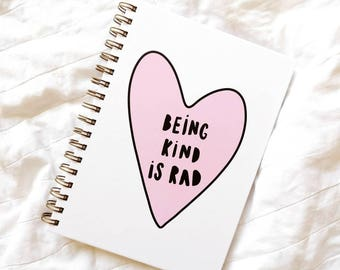 Be kind / hardcover journal / 100 pages / wire bound journal / being kind is rad / stationery gift / gift for her / office note book