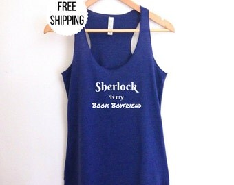 Sherlock Shirt Tank top |  Sherlock Book Boyfriend racerback FREE SHIPPING Women's fashion Sherlock Holmes