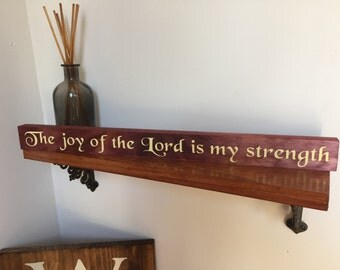 The joy of the Lord is my strength - Nehemiah 8:10 - Bible Verse on Pine Wood - Christian Gift Home Decor