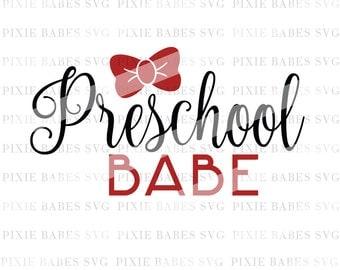 Preschool Babe SVG, Back to School SVG, Preschool Girl svg, 1st day of Preschool svg, svg cuttables, Cricut svg, Silhouette svg, svg Files