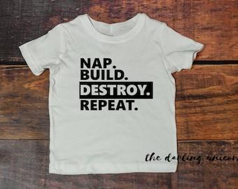 Nap Build Destroy Repeat infant bodysuit, baby boy bodysuit, baby boy shirt, infant outfit, boy t-shirt, little boy t-shirt, all boy