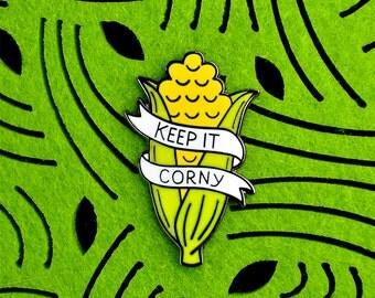 "KEEP IT CORNY - 1.25"" Hard Enamel Pin"