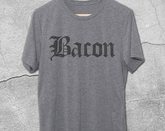 Bacon Shirts - Funny Bacon T-Shirt - Bacon Shirts -  Vintage Graphic Tee - Funny Bacon T-Shirts - Old English Shirt - Bacon Graphic Tee