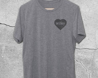 Wifey Shirts - Heart Wifey T-Shirt - Funny Tshirts - Gifts for Wife - Gifts for fiance -Funny Wife Shirts -  funny tshirts