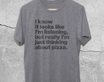 Pizza Shirt - Thinking About Pizza T-Shirt -funny tshirts -pizza t-shirt - Funny Pizza Shirts - Pizza Lover - Graphic Tees for men & Women