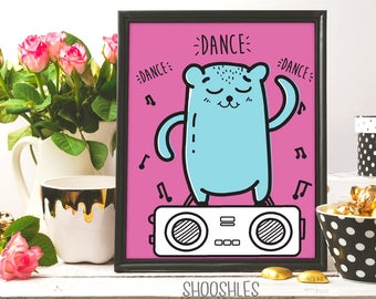 Dance Dance, Cute print, Dance Print, Nursery Print, Printable dance quote, Good vibes, Dance Quote, Motivational print, Party Time, Ink art