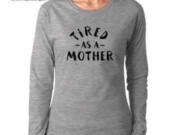 Tired as a Mother, women's long sleeve tshirt