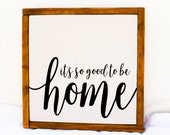 It's so good to be home - Rustic Wood Sign - 12x12""