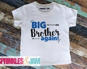 FREE SHIPPING Big Brother Again Shirt - Promoted to Big Brother - Big Brother Little Brother Outfit - Pregnancy Annoucement