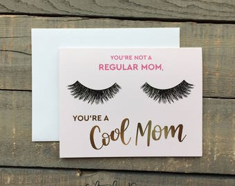 Funny Mothers Day Card, Mom Birthday Card, Cool Mom Card, Mother's Day Card, Congraulation Card, Real Gold Foil Card, Eyelashes Gift for Mom