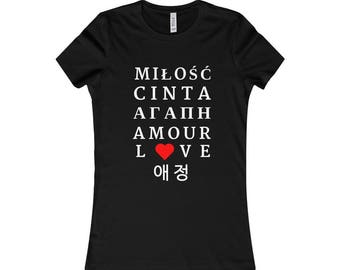 Love Is A Universal Language Women's T-Shirt | Love Languages | Women's Favorite Tee